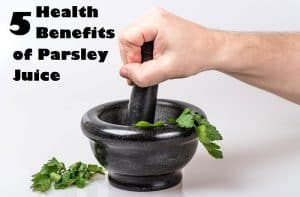 5 Health Benefits of Parsley Juice
